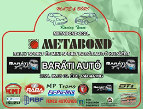 METABOND RALLY SPRINT és MINI SPRINT BARÁTI Autó Kft. kupa 2021.05.08-09. Écs, Rábaring