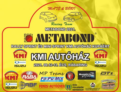 2021 METABOND RALLY SPRINT és MINI SPRINT KMI autóház kupa 2021.06.12-13.Écs, Rábaring